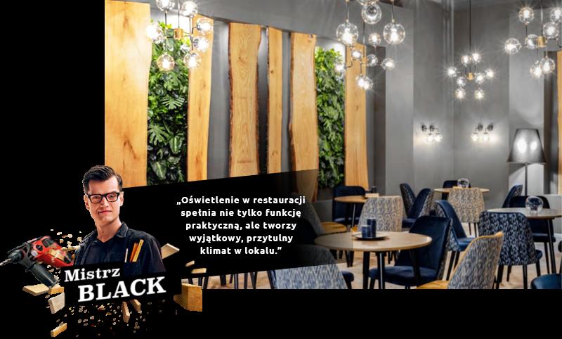 Mistrz Black: Oświetlenie w restauracji