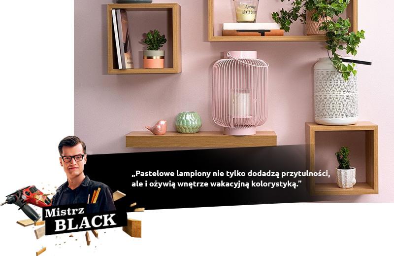 Mistrz Black: Pastelowe lampiony nie tylko dodadzą przytulności, ale i ożywią wnętrze wakacyjną kolorystyką.