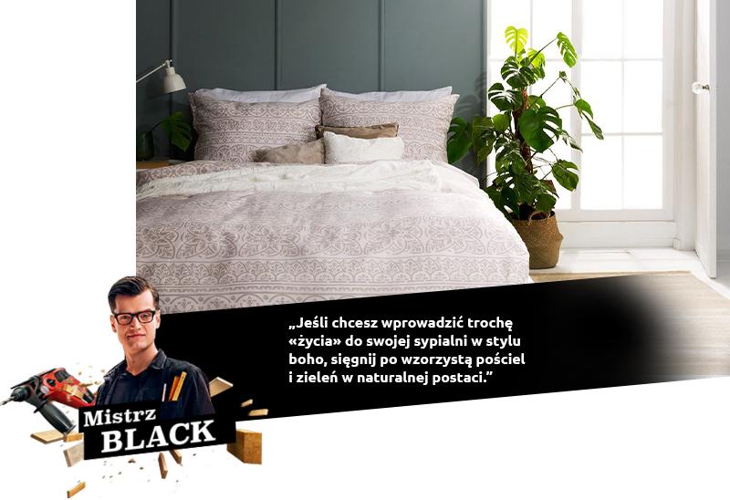 """Mistrz BLACK: Jeśli chcesz wprowadzić trochę """"życia"""" do swojej sypialni w stylu boho, sięgnij po wzorzystą pościel i zieleń naturalnej postaci."""