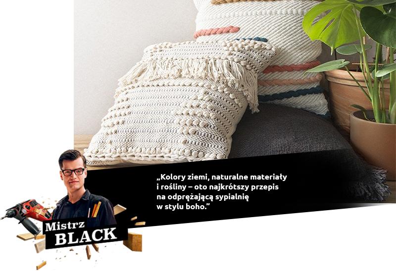 Mistrz BLACK: Kolory ziemi, naturalne materiały i rośliny – oto najkrótszy przepis na odprężającą sypialnię w stylu boho